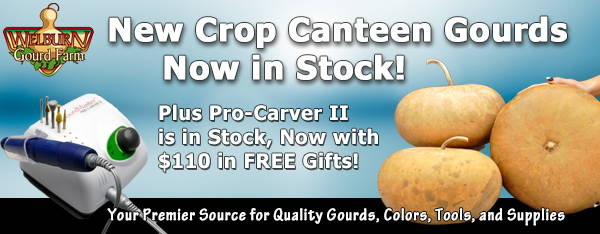 August 7, 2020: New Crop Canteen Gourds Now In Stock, Plus Pro-Carver In Stock, Now with $110 in FREE Gifts!