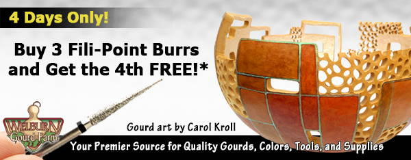 July 18 2020: Get a Free Fili-Point Burr, plus fun gourd art and more!