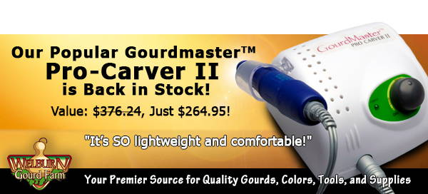 "April 17, 2021: Pro Carvers Now Available, Plus FREE shipping on the HUGE ""Challenge Gourds"" box!"