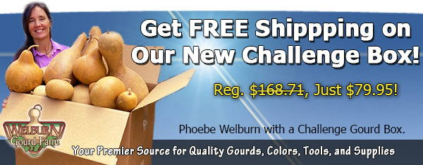 "July 15, 2020: FREE shipping on the HUGE ""Challenge Gourds"" box, plus amazing gourd art and more!"