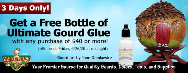 July 1, 2020: 3 Days Only! FREE Gourd Glue, plus Amazing Gourd Art and More!