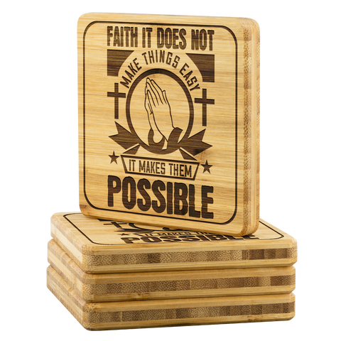 Image of Faith It Does Not Make Things Easy It Makes Them Possible-Square Coaster