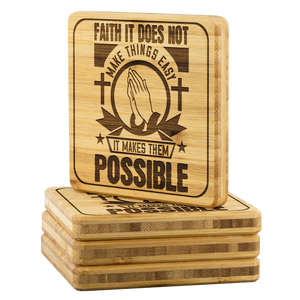 Faith It Does Not Make Things Easy It Makes Them Possible-Square Coaster