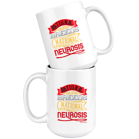 National Isolation Breeds National Neurosis-White Mug - HobnobStore