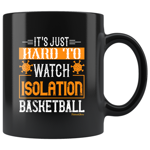 Hard To Watch Isolation Basketball-Black Mug - HobnobStore
