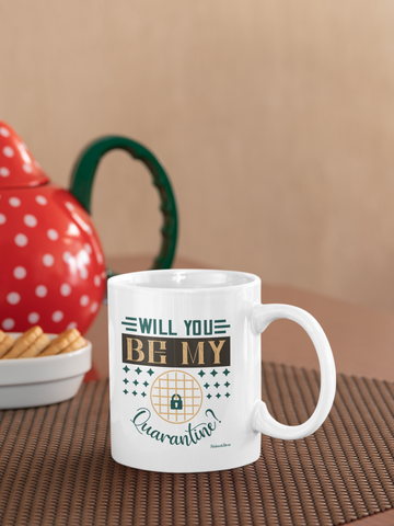 Will You Be My Quarantine-White Mug - HobnobStore