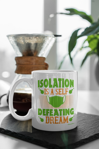 Image of Isolation Is A Self Defeating Dream-White Mug - HobnobStore