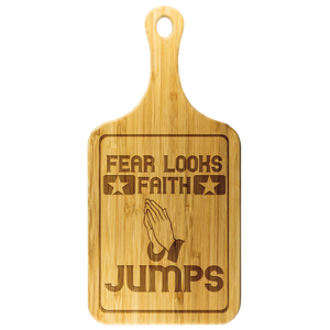 Fear Looks Faith Jumps-Cutting Board
