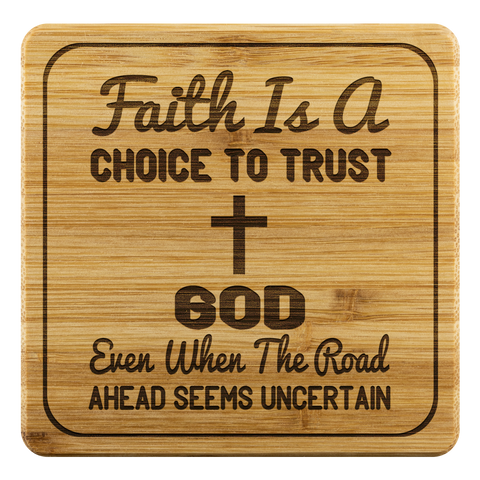 Image of Faith Is A Choice To Trust God Even When The Road Ahead Seems Uncertain-Square Coaster