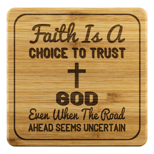 Faith Is A Choice To Trust God Even When The Road Ahead Seems Uncertain-Square Coaster