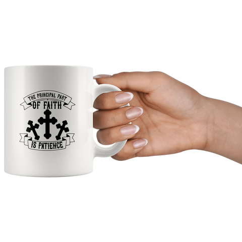 Image of The Principal Part Of Faith Is Patience-White Mug