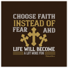 Image of Choose Faith Instead Of Fear And Life Will Become A Lot More Fun - HobnobStore