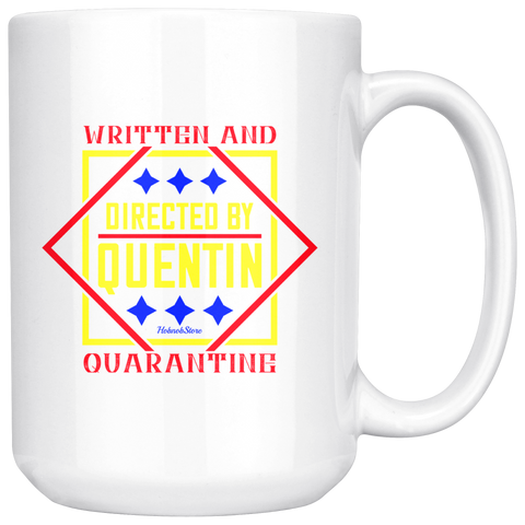 Written And Directed By Quentin Quarantine-White Mug - HobnobStore