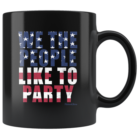 We The People Like To Party-Black Mug - HobnobStore
