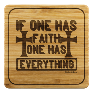 If One Has Faith One Has Everything-Square Coaster