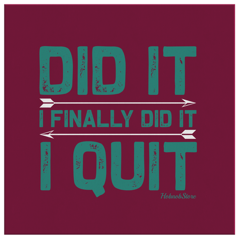 Image of Did It I Finally Did It I Quit - FREE Shipping - HobnobStore