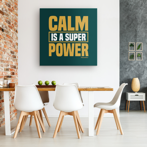Calm Is A Super Power - FREE Shipping - HobnobStore