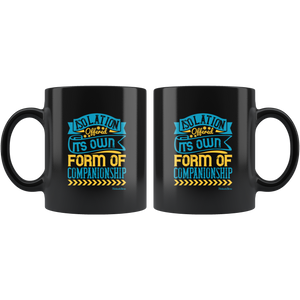 Isolation Its Own Form Of Companionship-Black Mug - HobnobStore