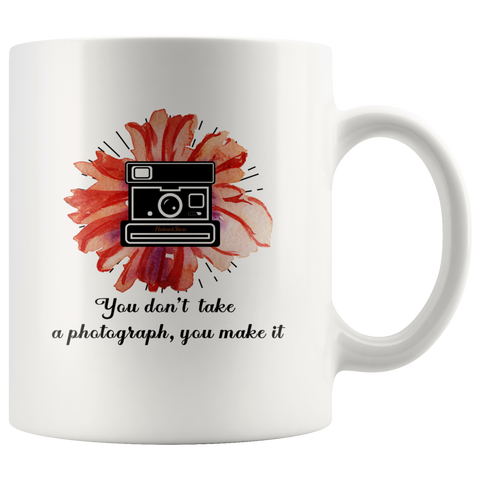 You Don't Take a Photograph You Make It - HobnobStore