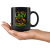 Image of I'm Not Lazy I'm In Quarantine-Black Mug - HobnobStore