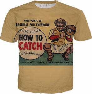 How To Catch Baseball T-Shirt - HobnobStore