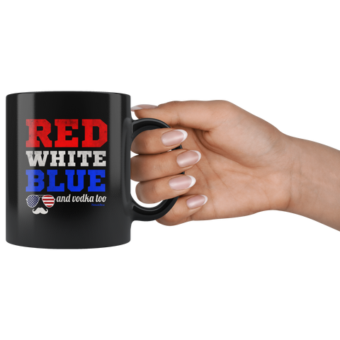 Image of Red White and Blue and Vodka Too-Black Mug - HobnobStore