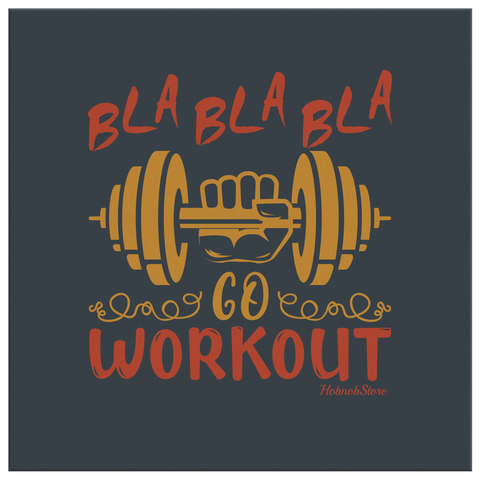 Image of Bla Bla Bla Go Workout - FREE Shipping - HobnobStore