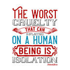 Worst Cruelty Being In Isolation-White Mug