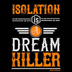Isolation Is A Dream Killer-Black Mug