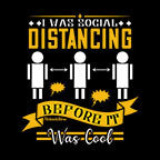 I Was Social Distancing Before It Was Cool-Black Mug
