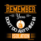 Dont Do Anything In Isolation-Black Mug - HobnobStore