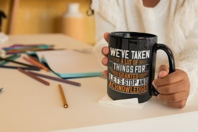 Taken Things For Granted-Black Mug - HobnobStore