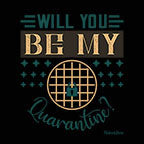 Will You Be My Quarantine-Black Mug