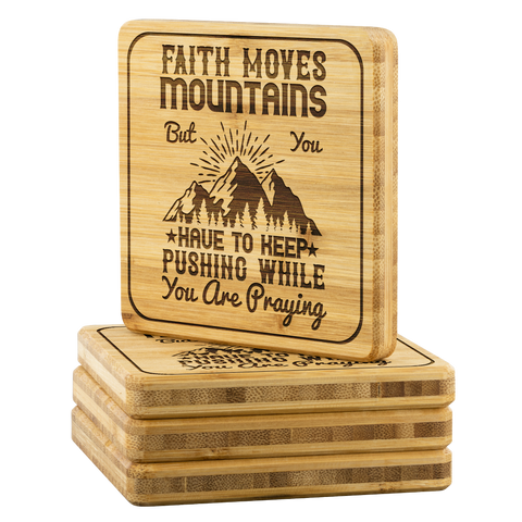 Image of Faith Moves Mountains But You Have To Keep Pushing While You Are Praying-Square Coaster