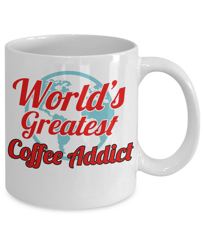 Image of Greatest Coffee Addict - HobnobStore