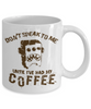 Image of No Speak Until Coffee - HobnobStore
