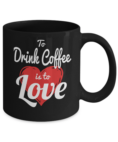 Drink Coffee Love