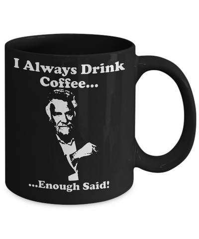 Always Drink Coffee - HobnobStore
