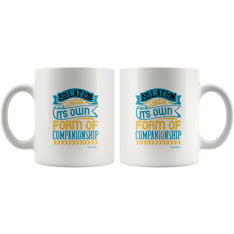 Isolation Its Own Form Of Companionship-White Mug - HobnobStore