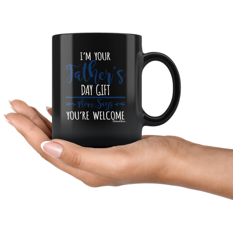 Image of Im Your Fathers Day Gift-Black Mug - HobnobStore