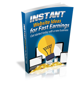 Instant Website Ideas For Fast Earnings - HobnobStore