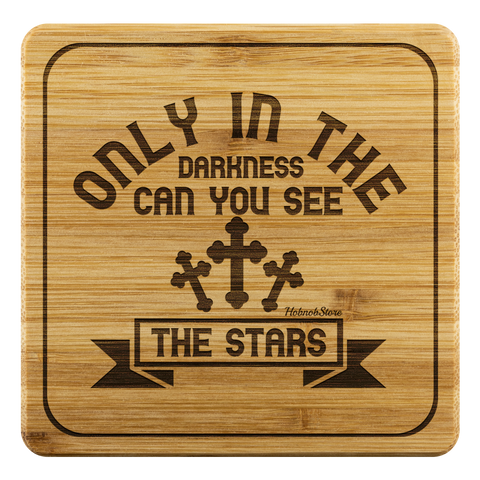 Image of Only In The Darkness Can You See The Stars-Square Coaster