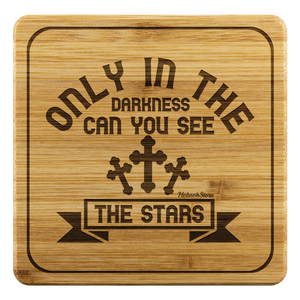 Only In The Darkness Can You See The Stars-Square Coaster