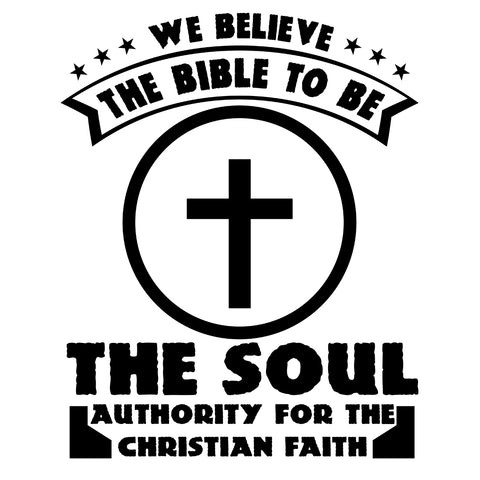 Image of We Believe The Bible To Be The Soul Authority For The Christian Faith-White Mug