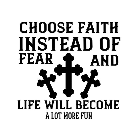 Image of Choose Faith Instead Of Fear Life Will Become A Lot More Fun-White Mug
