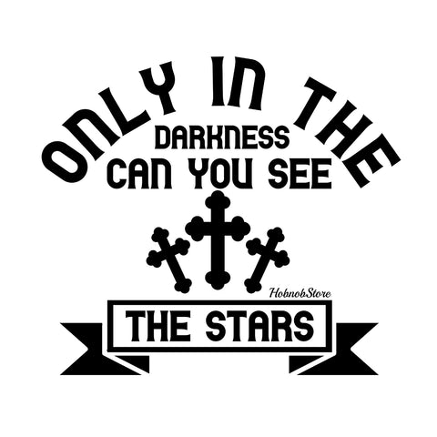 Image of Only In The Darkness Can You See The Stars-White Mug