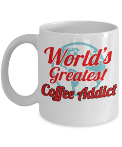 Greatest Coffee Addict - HobnobStore