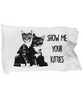 Image of Show Me Your Kitties Pillow Case - HobnobStore
