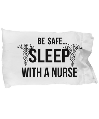 Be Safe Sleep With Nurse Pillow Case