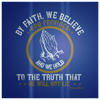 Image of By Faith We Believe God Provides To The Truth That He Will Not Lie - HobnobStore